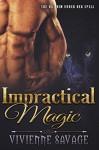 Impractical Magic: A BBW Paranormal Shape Shifter Romance - Vivienne Savage