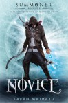 The Novice: Summoner (The Summoner Trilogy, #1) - Taran Matharu