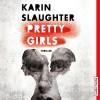 Pretty Girls - Karin Slaughter, Nina Petri, Dietmar Wunder, audio media verlag