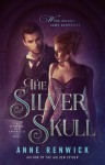 The Silver Skull (The Elemental Web Chronicles Book 2) - Anne Renwick