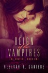 Reign of the Vampires - Rebekah R. Ganiere