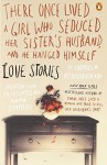 There Once Lived a Girl Who Seduced Her Sister's Husband, and He Hanged Himself: Love Stories - Ludmilla Petrushevskaya, Anna Summers, Anna Summers