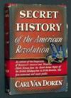 Secret History of the American Revolution (Viking reprint) - Carl Van Doren