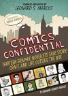 Comics Confidential: Thirteen Graphic Novelists Talk Story, Craft, and Life Outside the Box - Leonard S. Marcus, Various