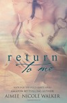 Return to Me:Book 5 of the Fated Hearts Series (Volume 5) by Aimee Nicole Walker (2016-03-18) - Aimee Nicole Walker
