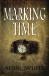Marking Time - April White