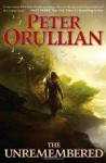 The Unremembered - Peter Orullian