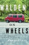 Walden on Wheels: On the Open Road from Debt to Freedom - Ken Ilgunas, Nick Podehl