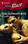 The Ultimate Bite (Harlequin Blaze #334) - Crystal Green