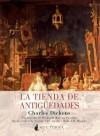 La tienda de antigüedades - Charles Dickens