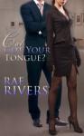 Cat Got Your Tongue? - Rae Rivers