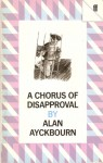 A Chorus of Disapproval: A Play - Alan Ayckbourn