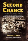 Second Chance: In Combat with the Us 'Texas' Infantry, the OSS, and the French Resistance During the Liberation of France, 1943-1946 - Stephen J. Weiss, Richard Overy