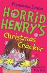 Horrid Henry's Christmas Cracker (Horrid Henry Book & Tape) - Francesca Simon