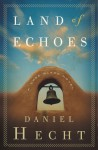 Land of Echoes: A Cree Black Novel - Daniel Hecht