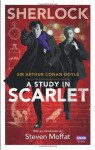 Sherlock: A Study in Scarlet - Steven Moffat, Arthur Conan Doyle