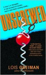 Unscrewed - Lois Greiman