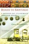 Roads to Santiago - Cees Nooteboom, Meredith Arthur, Ina Rilke