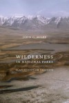 Wilderness in National Parks: Playground or Preserve - John C. Miles