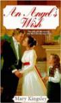 An Angel's Wish - Mary Kingsley