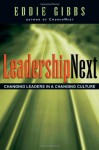 LeadershipNext: Changing Leaders in a Changing Culture - Eddie Gibbs