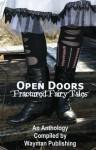 Open Doors: Fractured Fairy Tales - Wayman Publishing, Fran Fischer, Sarah Clark Monagle, B.J. Lee, Steven Kaminsky, Siv Maria Ottem, Deb Claxton, Diane Weis Farone, Adam Graham, Pat Hatt