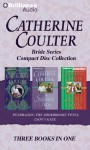 Catherine Coulter Bride CD Collection 3: Pendragon, the Sherbrooke Twins, Lyon's Gate - Catherine Coulter, Anne Flosnik