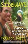 Sideways: Travels with Kafka, Hunter S. & Kerouac - Patrick O'Neil