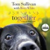 Together: A Story of Shared Vision (Audio) - Tom Sullivan, Betty White
