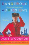Dangerous Admissions: Secrets of a Closet Sleuth - Jane O'Connor