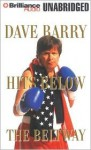 Dave Barry Hits Below the Beltway (Audio) - Dave Barry, Dick Hill