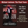 Michael Jackson: The Final Years: An Excerpt from Michael Jackson: The Magic, The Madness, The Whole Story, 1958-2009 - J. Randy Taraborrelli, Robert Petkoff