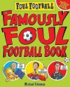 Famously Foul Book (Foul Football) - Michael Coleman, Mike Phillips