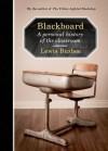 Blackboard: A Personal History of the Classroom - Lewis Buzbee