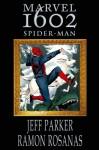 Marvel 1602: Spider-Man - Jeff Parker, Ramon Rosanas