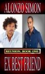 Ex Best Friend (Reunion, #1) - Alonzo Simon