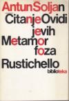 Čitanje Ovidijevih Metamorfoza / Rustichello - Antun Šoljan