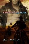 Melting Ice - D.J. Manly