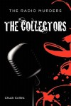 The Radio Murders: The Collectors - Charles Collins
