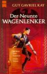 Der neunte Wagenlenker - Guy Gavriel Kay, Irene Holicki