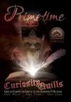Curiosity Quills: Primetime (Charity Anthology) - J.R. Rain, Tony Healey, James Wymore, K.H. Koehler