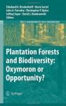 Plantation Forests and Biodiversity: Oxymoron or Opportunity? (Topics in Biodiversity and Conservation) - Eckehard G. Brockerhoff, Hervxe9 Jactel, John A. Parrotta, Chris P. Quine, Jeffrey Sayer, David Hawksworth