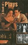 A Book of Plays - Thronton Wilder, Dorothy Parker, Anton Chekhov, Lucille Fletcher, Susan Glaspell, J.M. Synge, Reginald Rose, Tennessee Williams