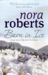 Born in Ice - Nora Roberts