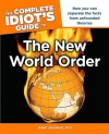 The Complete Idiot's Guide to the New World Order - Alan Axelrod