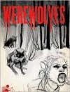 Werewolves: An Illustrated Journal of Transformation - Paul Jessup, Allyson Haller