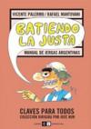 Batiendo la justa: Manual de jergas argentinas - Vicente Palermo, Rafael Mantovani, Rep