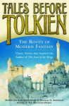 Tales Before Tolkien: The Roots of Modern Fantasy - Douglas A. Anderson, Ludwig Tieck, John Buchan, Clemence Housman