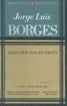 Selected Non-Fictions - Esther Allen, Eliot Weinberger, Suzanne Jill Levine, Jorge Luis Borges