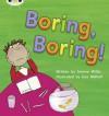 Phonics Bug Boring Boring Phase 5 - Jeanne Willis